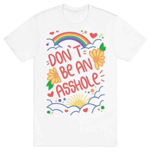 Don't Be An Asshole T-Shirt
