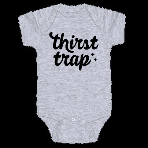 Thirst Trap Baby Onesy