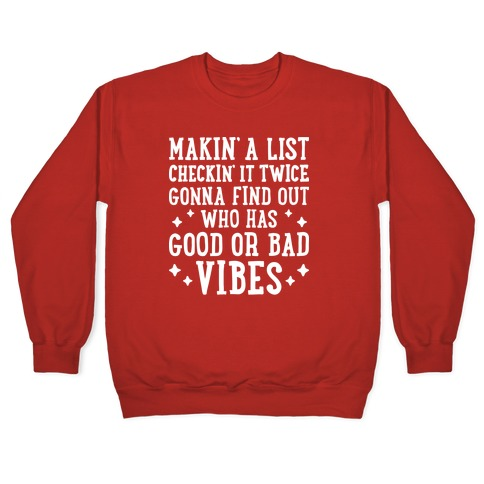 Makin' A List Checkin' It Twice Gonna Find Out Who Has Good or Bad Vibes Pullover