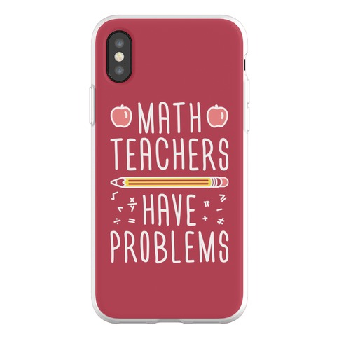 Math Teachers Have Problems Phone Flexi-Case