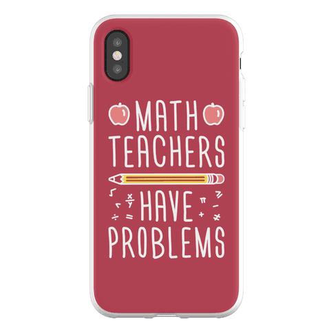 Math Teachers Have Problems Phone Flexi-Case