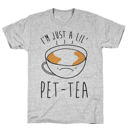 I'm Just A Lil' Pet-tea Mens T-Shirt