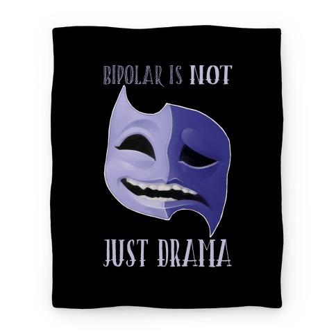 Bipolar Is Not Just Drama Blanket