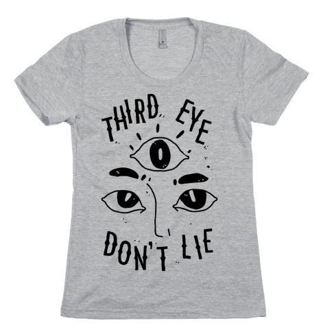 Third Eye Don't Lie Womens T-Shirt