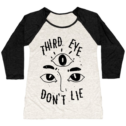 Third Eye Don't Lie Baseball Tee