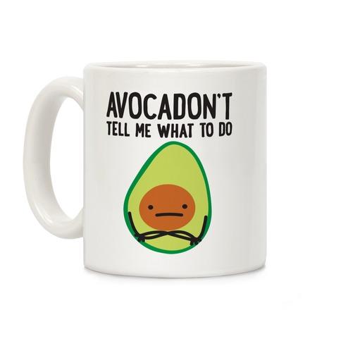 Avocadon't Tell Me What To Do Coffee Mug