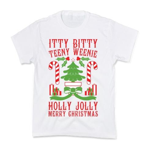 Itty Bitty Teeny Weenie Holly Jolly Merry Christmas Kids T-Shirt