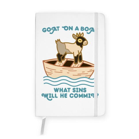 Goat On A Boat, What Sins Will He Commit? Notebook