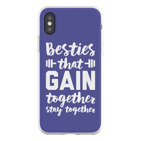Besties That Gain Together Stay Together Phone Flexi-Case