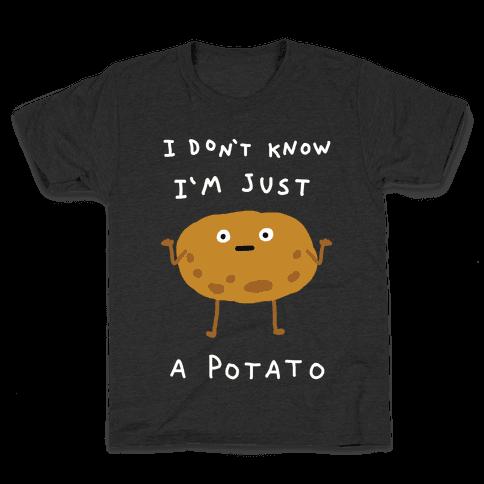 I Don't Know I'm Just A Potato Kids T-Shirt