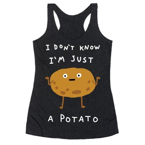 I Don't Know I'm Just A Potato Racerback Tank Top