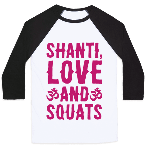 Shanti Love and Squats Baseball Tee