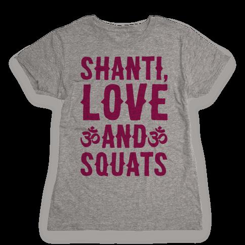 Shanti Love and Squats Womens T-Shirt