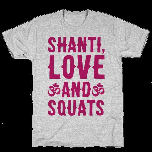 Shanti Love and Squats Mens/Unisex T-Shirt