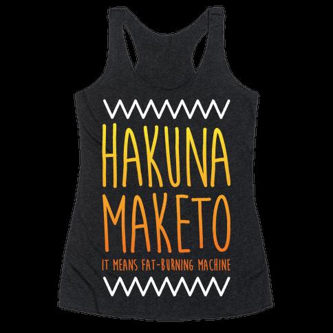 Hakuna Maketo Racerback Tank Top