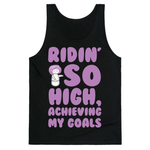 (Hey Yeah Whoa-Ho I'm On A Roll) Riding So High Achieving My Goals Pairs Shirt Tank Top