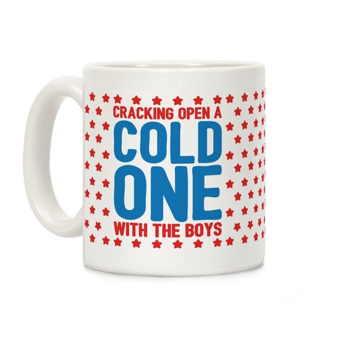 Cracking Open A Cold One With The Boys Coffee Mug