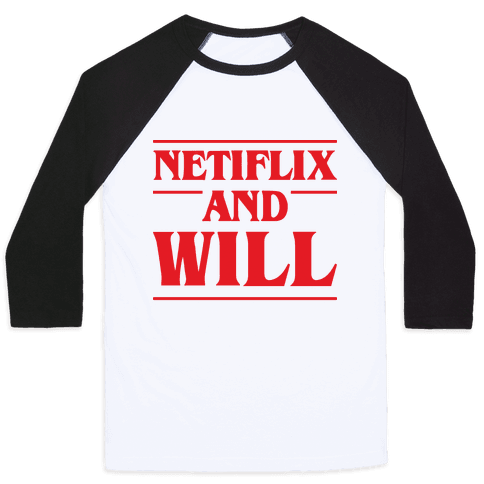 Netflix And Will Baseball Tee