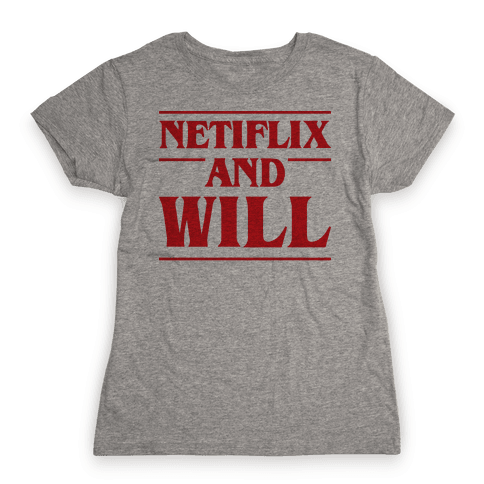Netflix And Will Womens T-Shirt