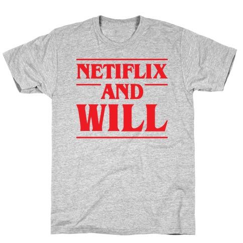 Netflix And Will T-Shirt