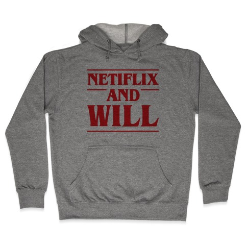 Netflix And Will Hooded Sweatshirt