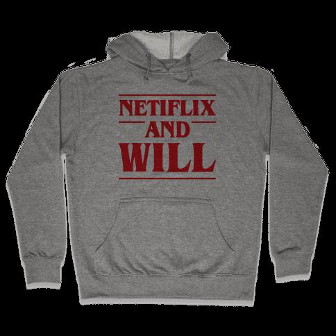Netflix And Will Hooded Sweatshirt