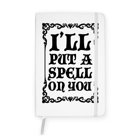 I'll Put A Spell On You Notebook