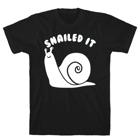 Snailed It Mens T-Shirt