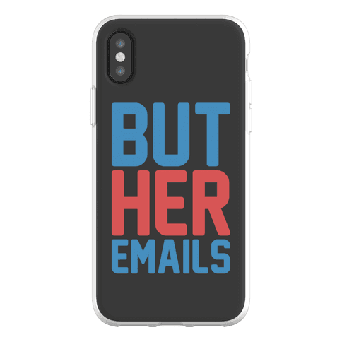 But Her Emails Phone Flexi-Case