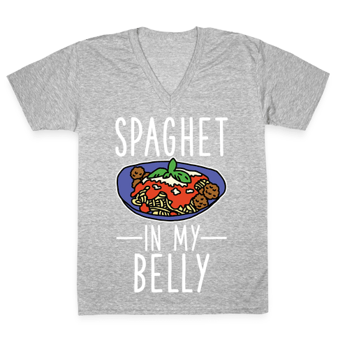 Spaghet in my Belly V-Neck Tee Shirt