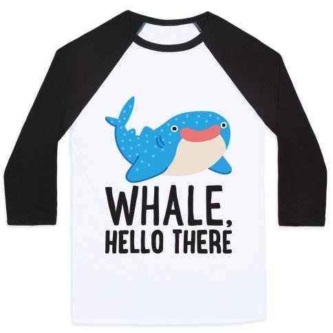 Whale, Hello There Baseball Tee