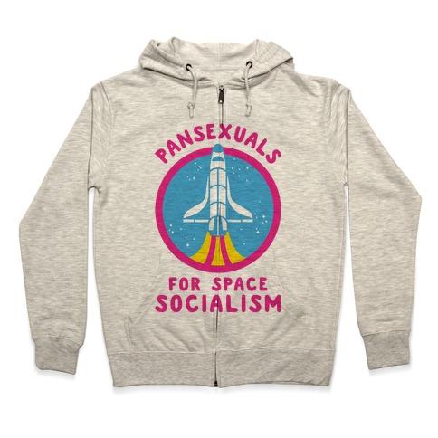 Pansexuals For Space Socialism Zip Hoodie