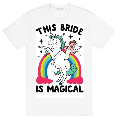 This Bride Is Magical T-Shirt