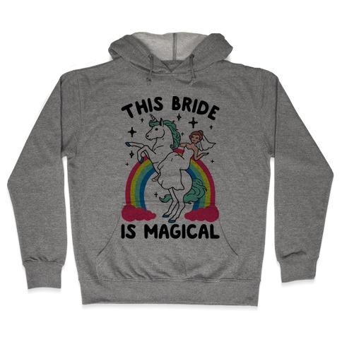 This Bride Is Magical Hooded Sweatshirt