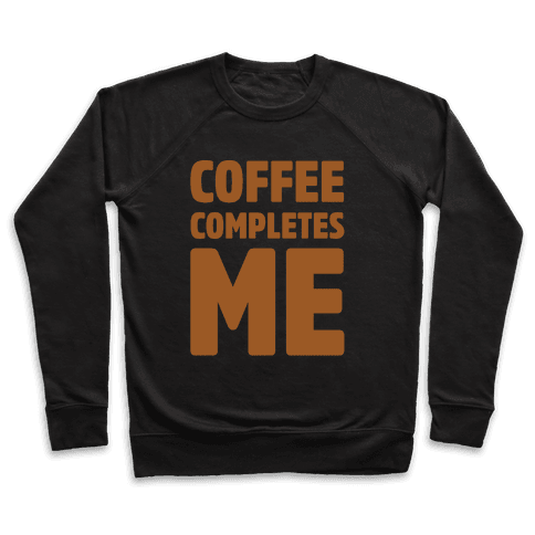 Coffee Completes Me White Print Pullover