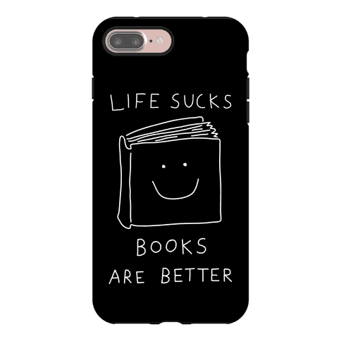 Life Sucks Books Are Better Phone Case