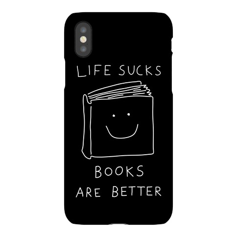 Life Sucks Books Are Better Phone Case