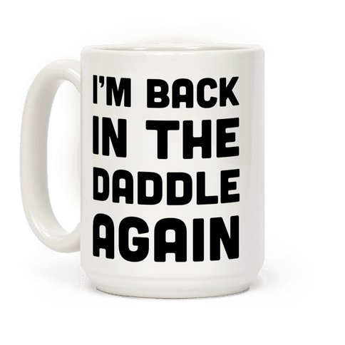 Back in the Daddle Again Coffee Mug