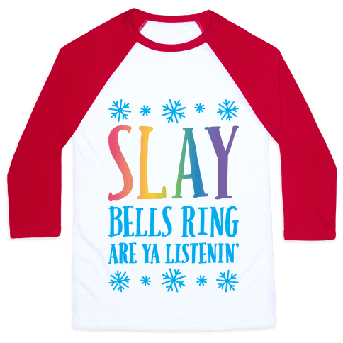 SLAY Bells Ring Are Ya Listenin' Baseball Tee