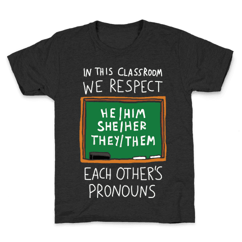In This Classroom We Respect Each Other's Pronouns Kids T-Shirt