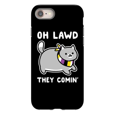 Oh Lawd, They Comin' - Non-Binary Phone Case