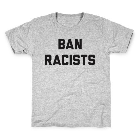 Ban Racists Kids T-Shirt
