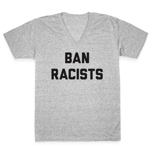 Ban Racists V-Neck Tee Shirt
