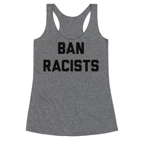 Ban Racists Racerback Tank Top