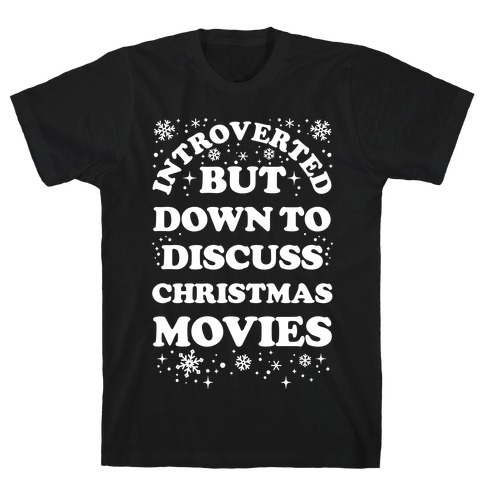 Introverted But Down to Discuss Christmas Movies T-Shirt