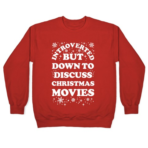 Introverted But Down to Discuss Christmas Movies Pullover
