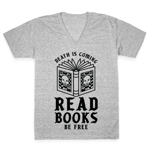 Death is Coming Read Books Be Free V-Neck Tee Shirt