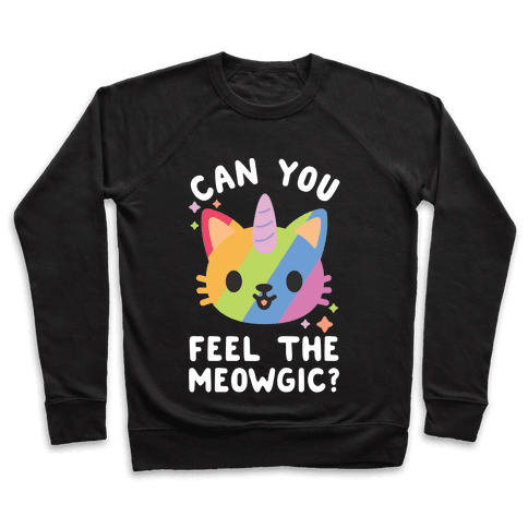 Can You Feel The Meowgic Pullover