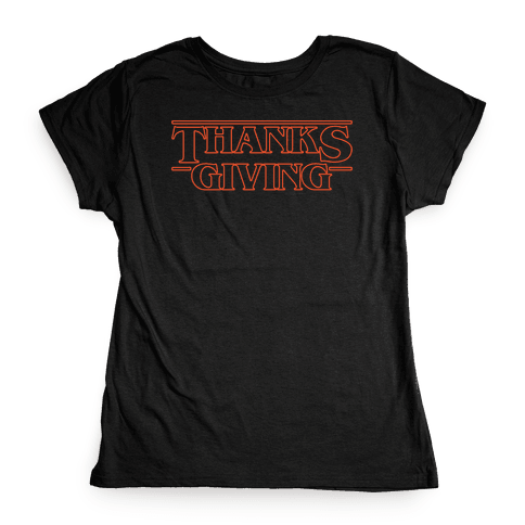 Thanksgiving Stranger Things Parody White Print Womens T-Shirt