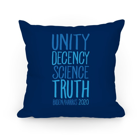Unity Decency Science Truth Biden Harris 2020 Pillow